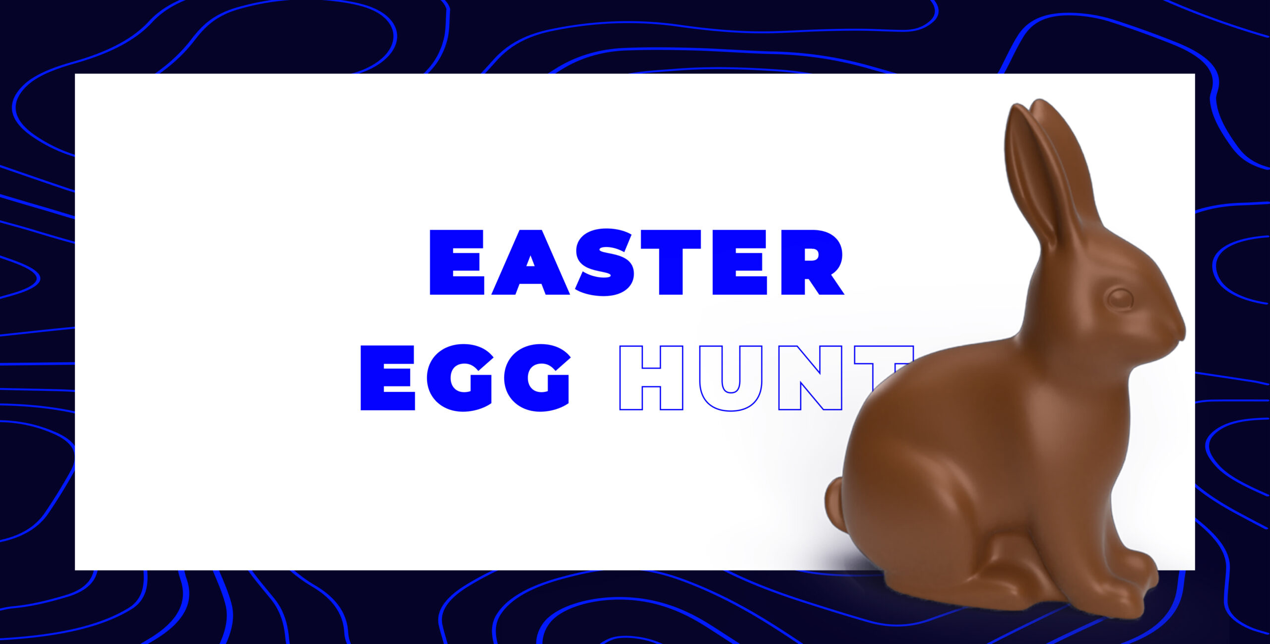 Easter Special – An Easter Egg (Bunny) Hunt
